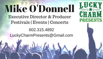 Mike O'Donnell — LuckyCharmPresents@gmail.com — 602.315.4892
